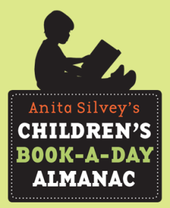 Anita Silvey's Children's Book-a-Day Almanac